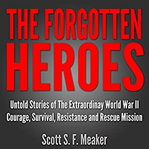 The Forgotten Heroes Audiobook