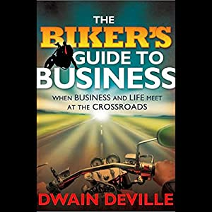 The Biker's Guide to Business Audiobook