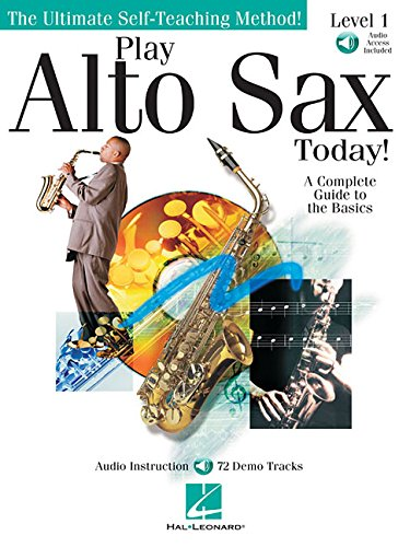 Play Alto Sax Today!: Level 1 (Ultimate Self-Teaching Method!) Bk/online audio