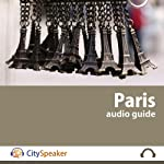 Paris: CitySpeaker Audio Guide: Everything You Want to Know About Paris |  CitySpeaker