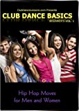 Club Dance Basics Vol. 1 Hip Hop Moves for Men & Women