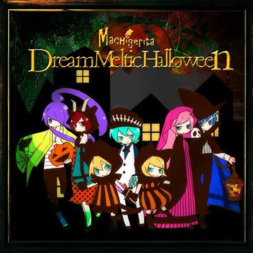Dream Meltic Halloween (feat. Hatsune Miku&Kagamine Rin&Kagamine Len&Megurine -