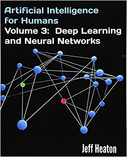 Artificial Intelligence for Humans, Volume 3: Deep Learning