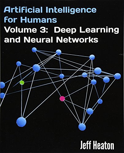 Artificial Intelligence for Humans, Volume 3: Deep Learning and Neural Networks Paperback – October 28, 2015