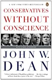 On the heels of his national bestseller Worse Than Watergate, John Dean takes a critical look at the current conservative movement  In Conservatives Without Conscience, John Dean places the conservative movement's inner circle of leaders in the Repub...