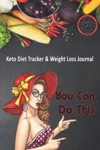 You Can Do This: Keto Diet Tracker & Weight Loss Journal: 28 day Keto food and exercise workbook includes meal planners |shopping lists | mood trackers and blank recipe pages
