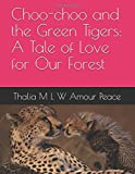 img - for Choo-choo and the Green Tigers: A Tale of Love for Our Forest book / textbook / text book