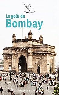 Le goût de Bombay par Jean-Claude Perrier