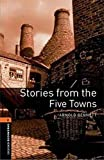 Oxford Bookworms Library: Stories from the Five Towns: Level 2: 700-Word Vocabulary (Oxford Bookworms Library, Human Interest)