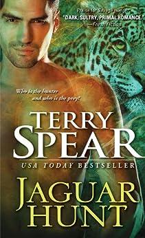 Jaguar Hunt (Heart of the Jaguar Book 3) by [Spear, Terry]