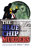 The Blue Chip Murders, William Wilson, 0595309976