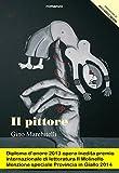IL PITTORE: Il dramma di tre giovani sbandati del meridione rappresentazione della tragedia dell'era giovanile moderna (Trilogia Noir Vol. 3) (Italian Edition)