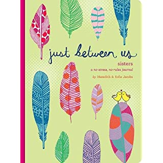Just Between Us: Sisters — A No-Stress, No-Rules Journal (Big Sister Books, Books for Daughters, Gifts for Daughters)