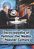 Encyclopedia of Politics, the Media, and Popular Culture, Tony Kelso and Brian Cogan, 0313343799