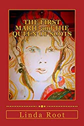 THE FIRST MARIE and THE QUEEN OF SCOTS (The Queen of Scots Suite Book 1)