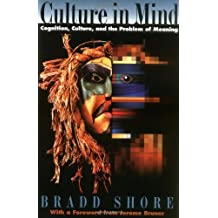 Culture in Mind: Cognition, Culture, and the Problem of Meaning: Cognition, Culture and the Problem of Meaning