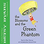The Blossoms and the Green Phantom | Betsy Byars