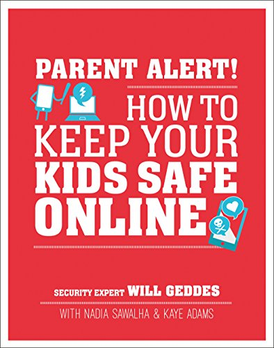 Book Cover: Parent Alert: How to Keep Your Kids Safe Online