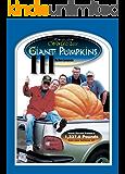 How-to-Grow World Class Giant Pumpkins III