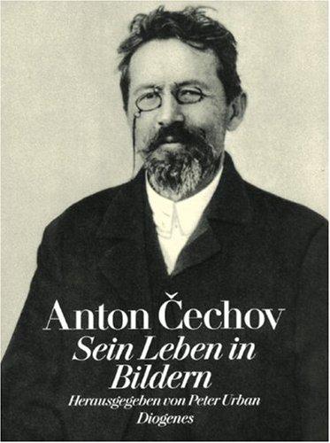 Anton Cechov. Sein Leben in Bildern