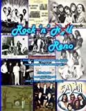 Rock 'n' Reno: A History of the Rock Bands in Reno, Nevada From the Early '60's to the Early '80's