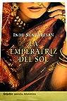 Emperatriz del sol, la ) par Indu Sundaresan