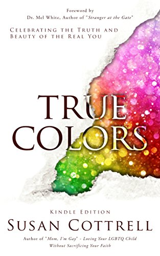 True Colors: Celebrating the Truth and Beauty of the Real You