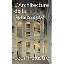 L'Architecture de la Renaissance (French Edition)