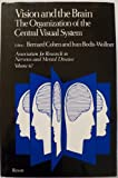 Vision and the Brain Vol. 67 : The Organization of the Central Visual System, Bernard Cohen, 0881675687
