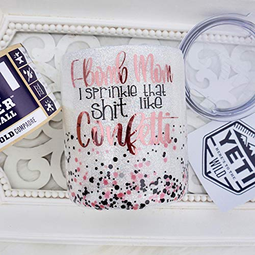 F-Bomb Mom I Sprinkle That Shit Like Confetti 10 OZ Lowball GLITTER YETI RAMBLER Tumbler, Gift For MOM, Double Walled Stainless Steel, ROSE GOLD, WHITE, Black Sealed FDA FOOD SAFE ()