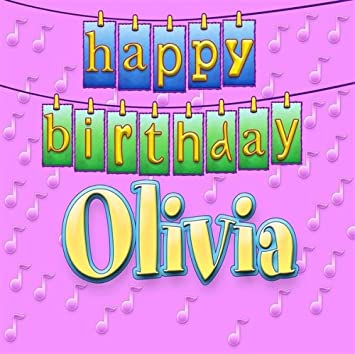 Happy Birthday Olivia - Happy Birthday Olivia - Amazon com Music