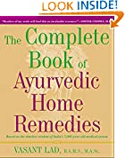 #3: The Complete Book of Ayurvedic Home Remedies: Based on the Timeless Wisdom of India's 5,000-Year-Old Medical System
