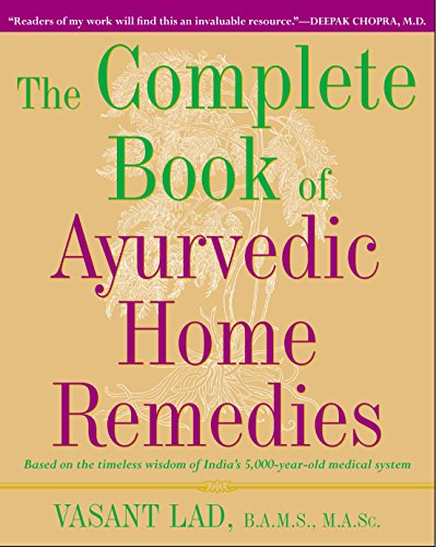 The Complete Book of Ayurvedic Home Remedies: Based on the Timeless Wisdom of India's 5,000-Year-Old Medical System cover