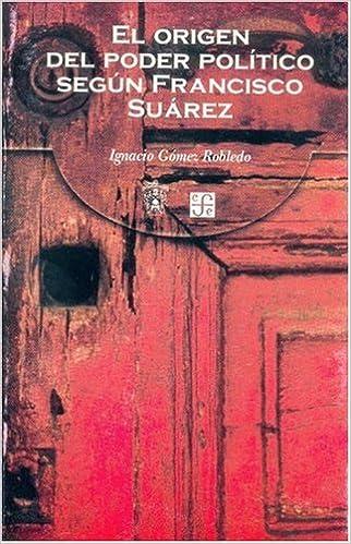 El Origen del Poder Politico Segun Francisco Suarez Tezontle ...