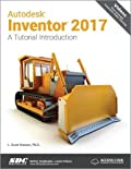 Autodesk Inventor 2017: A Tutorial Introduction