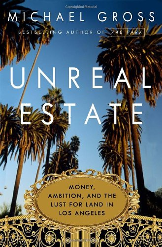 Download Unreal Estate: Money, Ambition, and the Lust for Land in Los Angeles PDF