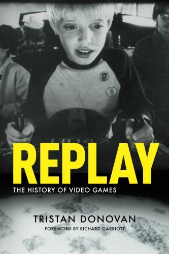 Replay: The History of Video Games (History Of Video Games)