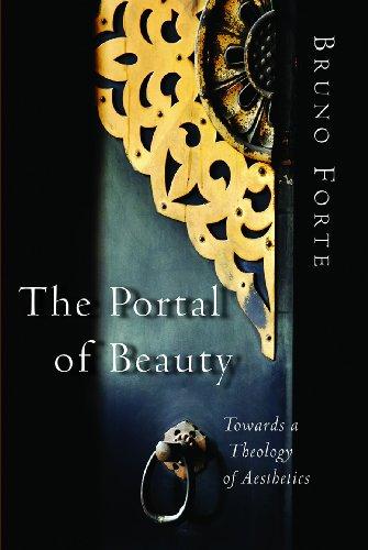 The Portal of Beauty: Towards a Theology of Aesthetics