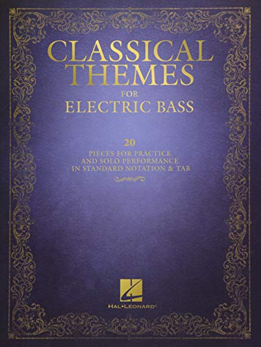 Classical Themes for Electric Bass: 20 Pieces for Practice and Solo Performance in Standard Notation & Tab (Solo Electric Bass)