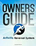 Arthritis Reversal System Manual, John Bergman, 1494244764