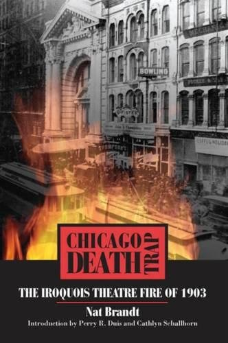 Chicago Death Trap: The Iroquois Theatre Fire of 1903