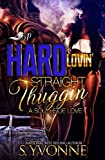 Hard Lovin' Straight Thuggin': A Southside Love
