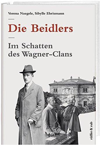 Die Beidlers: Im Schatten des Wagner-Clans