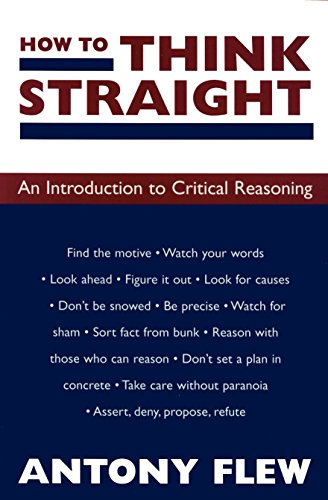 How to Think Straight: An Introduction to Critical Reasoning