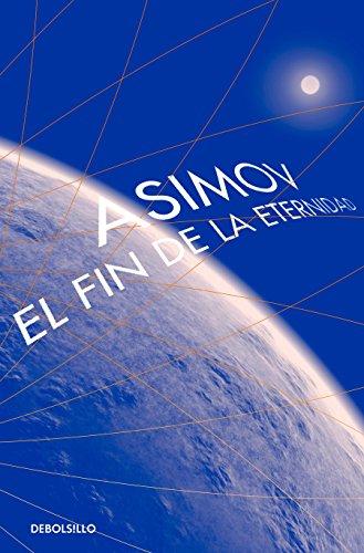 El fin de la eternidad / The End of Eternity (Spanish Edition)