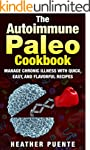 The Autoimmune Paleo Cookbook: Manage...