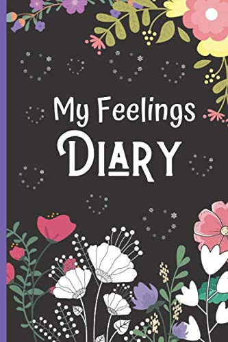 My Feelings Diary Log Book For Kids: Mood Tracker Journal  & Self-Help Diary To Track Emotions Like Anxiety, Anger & Frustration.