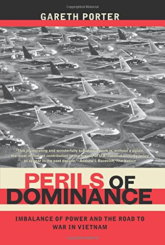 Read Online Perils of Dominance: Imbalance of Power and the Road to War in Vietnam PDF ePub fb2 book