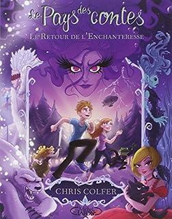 Le Pays des contes 02 : Le retour de l'Enchanteresse, Colfer, Chris