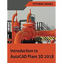 Introduction to AutoCAD Plant 3D 2018